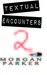 Textual Encounters 2 by Morgan Parker