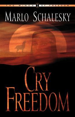 Cry Freedom by Marlo Schalesky