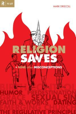 Religion Saves by Mark Driscoll