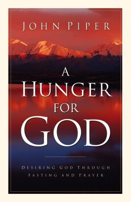 Hunger for God by John Piper