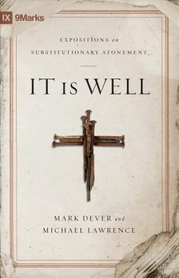 It Is Well by Mark Dever