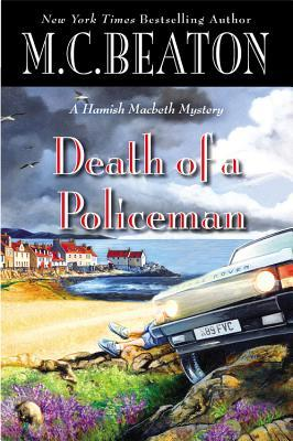 Death of a Policeman (Hamish Macbeth, #30)