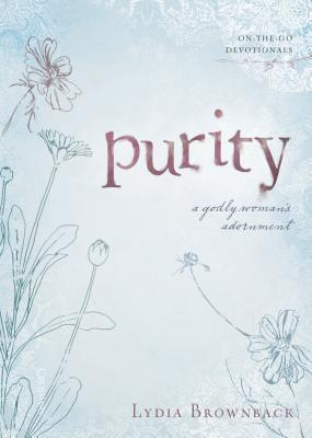 Purity: A Godly Woman's Adornment (On-the-Go Devotionals)