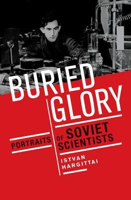 Buried Glory: Portraits of Soviet Scientists