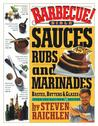 Barbecue Bible: Sauces, Rubs and Marinades, Bastes, Butters & Glazes