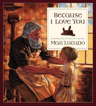 Because I Love You by Max Lucado