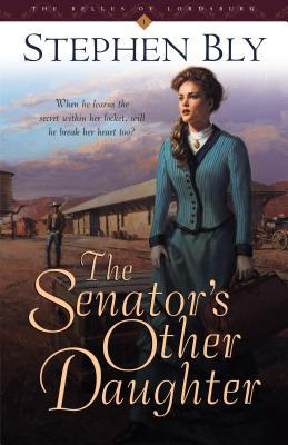 The Senator's Other Daughter by Stephen Bly