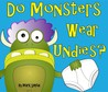 Do Monsters Wear Undies? by Mark      Smith