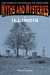Myths and Mysteries of Illinois: True Stories of the Unsolved and Unexplained