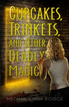 Cupcakes, Trinkets, and Other Deadly Magic (The Dowser, #1)
