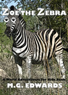 Zoe the Zebra (World Adventurers for Kids #3)