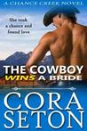The Cowboy Wins a Bride (The Cowboys of Chance Creek #2)