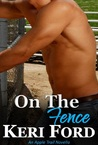 On The Fence (An Apple Trail Novella, 2)