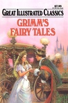 Grimms Fairy Tales Great Illustrated Classics by Roy Nemerson