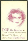 "Poe the Detective: The Curious Circumstances Behind ""The Mystery of Marie Roget"""