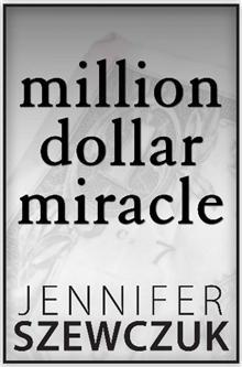 Million Dollar Miracle by Jennifer Szewczuk