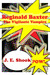 Reginald Baxter the Vigilante Vampire by J.E. Shook