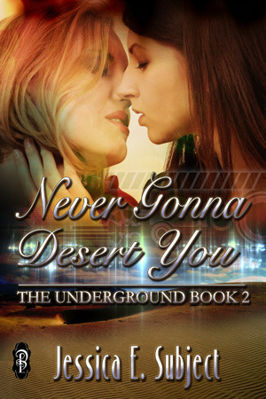Review: Never Gonna Desert You by Jessica E. Subject