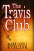 The Travis Club by Mark Louis Rybczyk