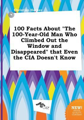 100 facts about the 100 year old man who climbed out the for 100 year old man who climbed out the window audiobook