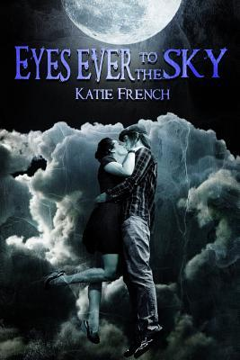 Eyes Ever to the Sky by Katie French