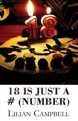 18 Is Just a # by Lilian Campbell