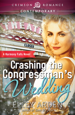 Crashing the Congressman's Wedding (A Harmony Falls Novel)