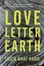 Love Letter to the Earth by Thích Nhất Hạnh