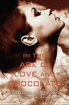 In the Age of Love and Chocolate by Gabrielle Zevin