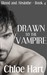 Drawn to the Vampire (Blood and Absinthe, #4)