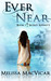 Ever Near by Melissa MacVicar