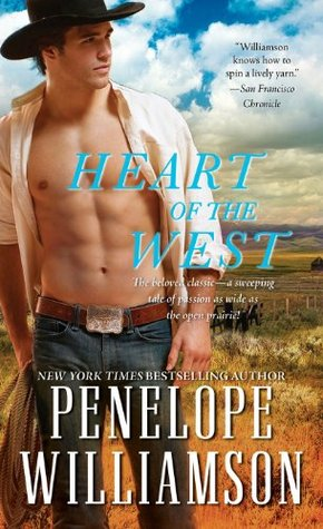 Book cover for Heart of the West by Penelope Williamson. A white man in a cowboy hat, jeans held up with a western-style belt and buckle, and a white shirt unbuttoned to show his bare, hairless chest, stands against a backdrop of western ranch land.