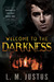 Welcome to the Darkness (Darkness Trilogy, #1)