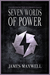 Seven Words of Power by James Maxwell