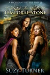 The Temporal Stone (Morgan Sisters, #2)
