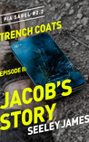 Jacob's Story (Trench Coats #2)
