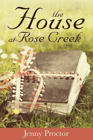 The House at Rose Creek by Jenny Proctor