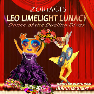 Zodiacts: Leo Limelight Lunacy: Dance of the Dueling Divas(5)