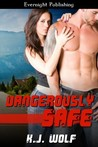 Dangerously Safe