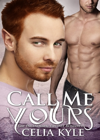 Review: Call Me Yours By Celia Kyle
