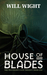 House of Blades (The Travel...
