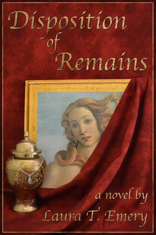 Disposition of Remains by Laura T. Emery