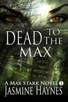 Dead to the Max (Max Starr, #1)