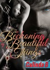 The Beckoning of Beautiful Things (The Beckoning Series, #1)
