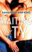 Waiting for Ty (Lovers and Friends, #2)