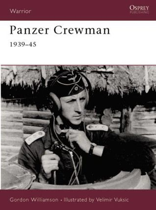 Panzer Crewman 1939-45 by Gordon Williamson