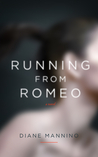 Running from Romeo by Diane Mannino