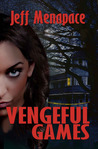 Vengeful Games: A Novel (Bad Games Series, #2)