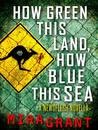 How Green This Land, How Blue This Sea (Newsflesh Trilogy #3.5)