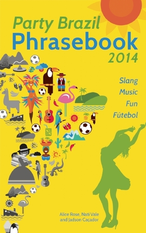 Party Brazil Phrasebook 2014 by Alice  Rose